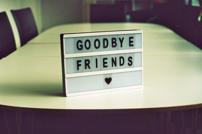 Sign that says 'goodbye friends'